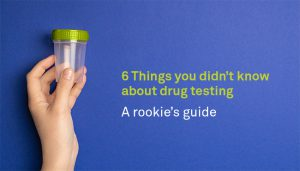 Rookie guide to drug testing